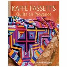 Kaffe Fassett's Quilts en Provence : 20 Designs from Rowan for Patchwork and...