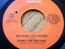 """SPANKY AND OUR GANG - ANYTHING YOU CHOOSE / MECCA FLAT BLUES  7"""" VINYL"""
