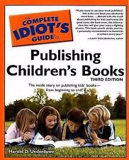 The Complete Idiot's Guide to Publishing Children's Books, 3rd Edition Idiot's