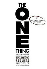 New! The ONE Thing: The Surprisingly Simple Truth Behind Extraordinary Results