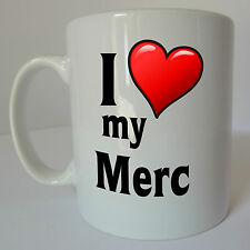 I Love my Merc Mug Cup Mercedes Gift Present Birthday Christmas Fathers Day