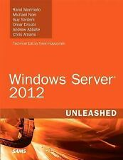 Unleashed: Windows Server 2012 Unleashed by Guy Yardeni, Michael Noel, Rand...