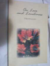 On Love and Loneliness by J. Krishnamurti Self-Knowledge & Intimate Relations