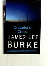 JAMES LEE BURKE : CRUSADER'S CROSS / ORION 2005 / FINE.