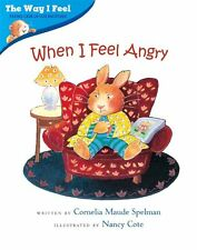 THE WAY I FEEL When I Feel Angry (pb) Cornelia Maude Spelman - emotional care