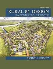 Rural by Design: Planning for Town and Country, Arendt, Randall, Good Book