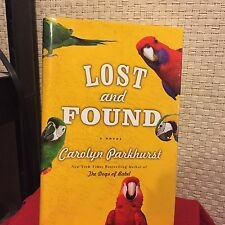 Lost and Found: A Novel Parkhurst, Carolyn HC DJ 1st/1st Free Shipping