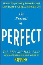 The Pursuit of Perfect : How to Stop Chasing Perfection and Start Living a...