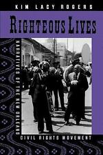 Righteous Lives: Narratives of the New Orleans Civil Rights Movement by Rogers,