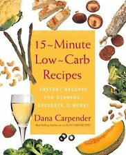 15-Minute Low-Carb Recipes : Instant Recipes for Dinners, Desserts, and More by