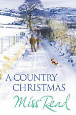 Miss Read A Country Christmas: Village Christmas, Jingle Bells, Christmas At Cax