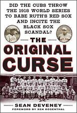 The Original Curse : Did the Cubs Throw the 1918 World Series to Babe Ruth's Red