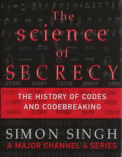 The Science of Secrecy: The Secret History of Codes and Code-breaking by...