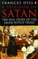 A Delusion of Satan: The Full Story of the Salem Witch Trials