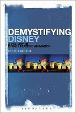 Demystifying Disney : A History of Disney Feature Animation by Chris Pallant...
