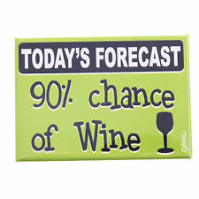 Grimm Today's Forecast Chance of Wine Green Fridge Kitchen Magnet Made in Canada