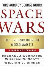 Space Wars : The First Six Hours of World War III, a War Game Scenario by...
