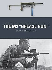 Weapon: The M3 Grease Gun 46 by Leroy Thompson (2016, Paperback)