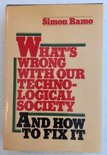 What's Wrong With Our Technological Society And How To Fix It - Signed First Ed.