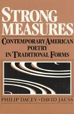 Strong Measures: Contemporary American Poetry In Traditional Form by Dacey, Phi
