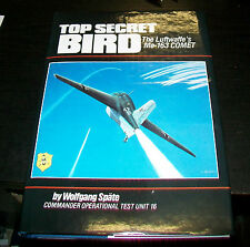 TOP SECRET BIRD. Me-163 COMET AIRCRAFT. Spate
