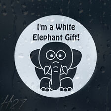 I'm A White Elephant Gift Funny Car Decal Vinyl Sticker