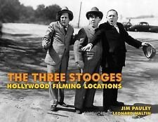 The Three Stooges : Hollywood Filming Locations by Jim Pauley (2012, Hardcover)