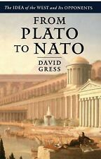 From Plato to NATO : The Idea of the West and Its Opponents by Janine M....