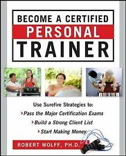 Become a Certified Personal Trainer: Surefire Strategies to Pass Exam Wolff 1st