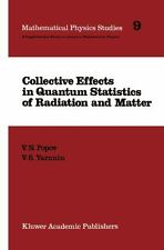 Collective Effects in Quantum Statistics of Radiation and Matter 9 by V. N....