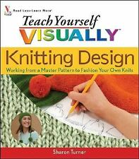 Teach Yourself Visually Knitting Design: Working from a Master Pattern-ExLibrary
