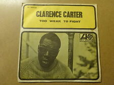"SINGLE 7"" / CLARENCE CARTER: TO WEAK TO FIGHT (ATLANTIC, BELGIUM)"