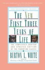 New First Three Years of Life : Completely Revised and Updated by Burton L....