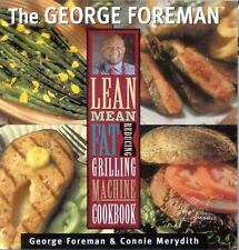 George Foreman's Lean Mean Fat Reducing Grilling Machine Cookbook by Connie...
