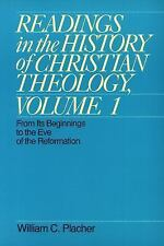 Readings in the History of Christian Theology, Volume 1: From Its Beginnings to