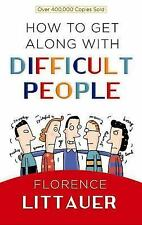 How to Get Along with Difficult People New