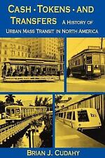Cash, Tokens, and Transfers : A History of Urban Mass Transit in North...