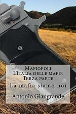 L' Italia Del Trucco, l'Italia Che Siamo: Mafiopoli l'Italia Delle Mafie...