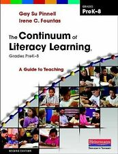 The Continuum of Literacy Learning, Grades Prek-8 : A Guide to Teaching by...