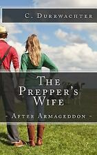 The Prepper's Wife - after Armageddon : An in-Depth Prepper Look at Emergency...