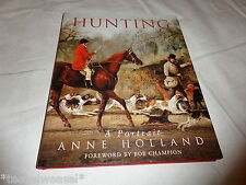 HUNTING A PORTRAIT - ANNE HOLLAND FOREWORD BY BOB CHAMPION HARDBACK