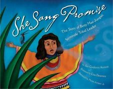 She Sang Promise: The Story of Betty Mae Jumper, Seminole Tribal Leader by Anni