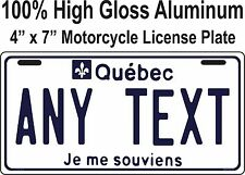 "CUSTOM MOTORCYCLE MINI LICENSE PLATE-QUEBEC / 4"" X 7""  any text you want / new"