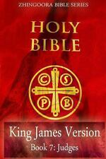Holy Bible, King James Version, Book 7 Judges by Zhingoora Bible Series...
