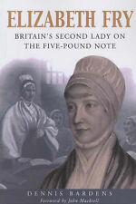 Elizabeth Fry: Britain's Second Lady On The Five Pound Note, Bardens, Dennis