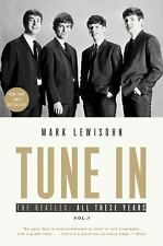 Tune In : The Beatles: All These Years by Mark Lewisohn (2016, Paperback)