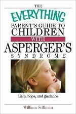 The Everything Parent's Guide To Children With Asperger's Syndrome: Help, Hope,