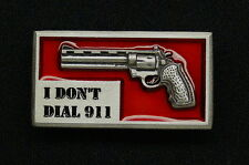 "Empire Pewter ""I Don't Dial 911"" Revolver Pewter Pin"