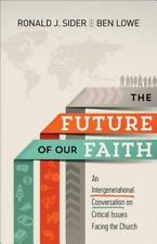 The Future of Our Faith: An Intergenerational Conversation on Critical Issues Fa
