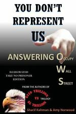 YOU DON't REPRESENT US - Answering Occupy Wall Street by Amy Maine and Sharif...